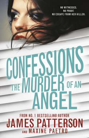 Confessions 04: The Murder of an Angel de James Patterson