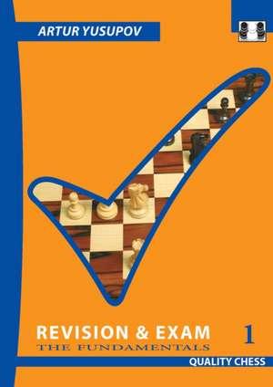 Revision & Exam 1: The Fundamentals de Artur Yusupov