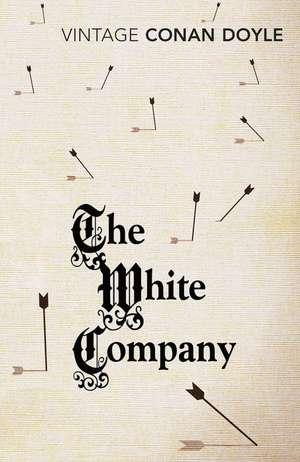 The White Company de Sir Arthur Conan Doyle