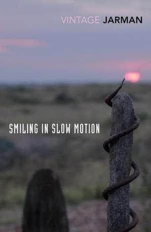 Smiling in Slow Motion de Derek Jarman