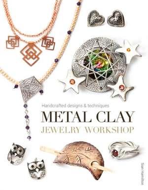 Metal Clay Jewelry Workshop de Sian Hamilton
