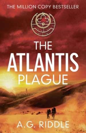 The Atlantis Plague de A. G. Riddle