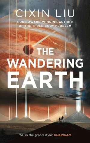 The Wandering Earth de Cixin Liu