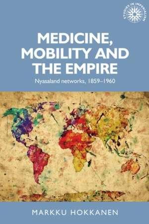 MEDICINE MOBILITY AND THE EMPIRE de Markku Hokkanen