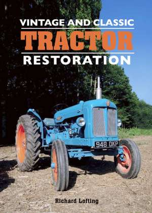Vintage and Classic Tractor Restoration imagine