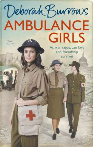 Ambulance Girls de Deborah Burrows