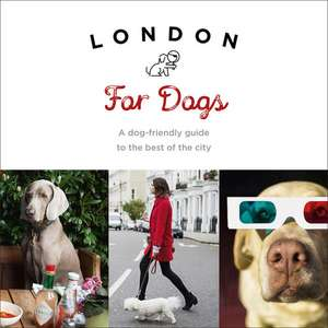 London for Dogs de Sarah Guy