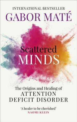 Scattered Minds de Gabor Mate