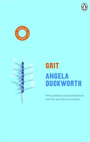 Grit: Why Passion and Persistence are the secrets to success de Angela Duckworth