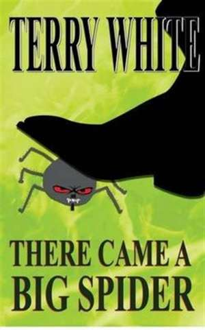 There Came A Big Spider de Terry White
