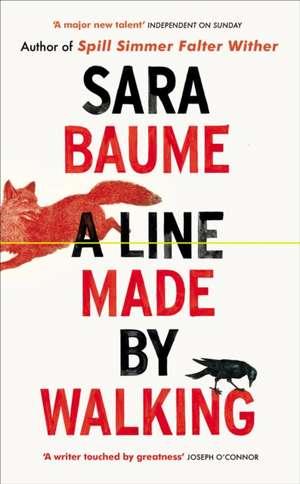A Line Made By Walking de Sara Baume