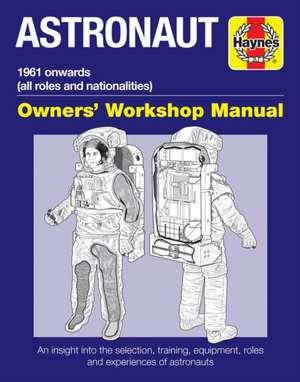 Astronaut: 1961 Onwards (All Roles and Nationalities) de Ken Mactaggart