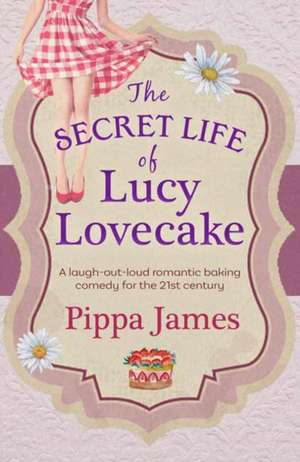 Secret Life of Lucy Lovecake