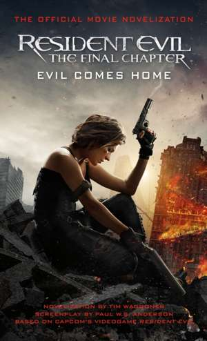 Resident Evil: The Final Chapter (The Official Movie Novelization) de Tim Waggoner