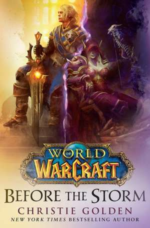 World of Warcraft: Before the Storm de Christie Golden