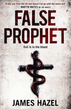 False Prophet de James Hazel
