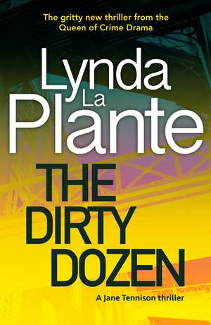 The Dirty Dozen de Lynda La Plante