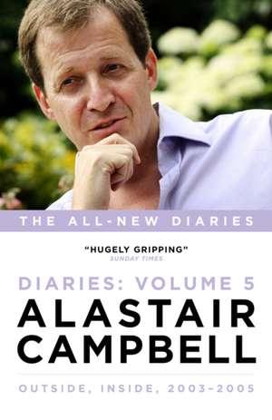 Campbell, A: Alastair Campbell Diaries Volume 5 de Alastair Campbell