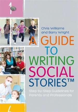 A Guide to Writing Social Stories (TM) de Barry Wright