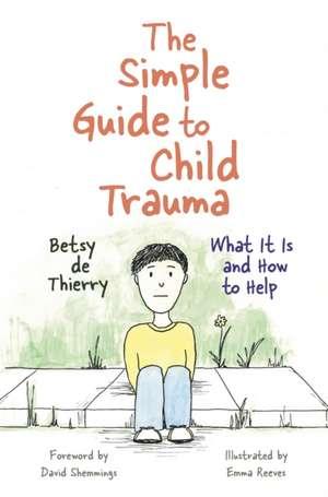 The Simple Guide to Child Trauma imagine