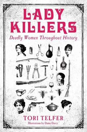Lady Killers de Tori Telfer