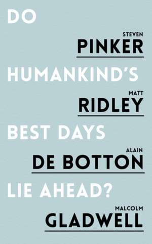 Do Humankind's Best Days Lie Ahead? de Steven Pinker
