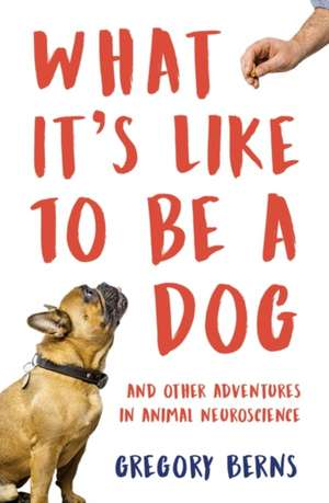 Berns, G: What It's Like to Be a Dog imagine