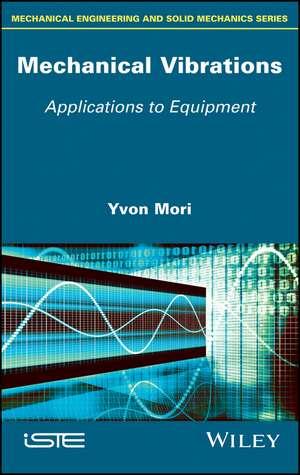 Mechanical Vibrations: Applications to Equipment de Yvon Mori
