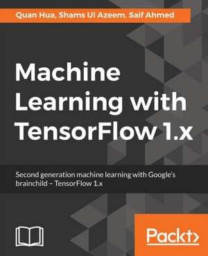 Machine Learning with TensorFlow de Quan Hua