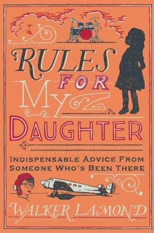 Rules for My Daughter de Walker (Author) Lamond