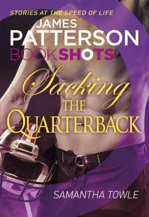 Towle, S: Sacking the Quarterback de James Patterson