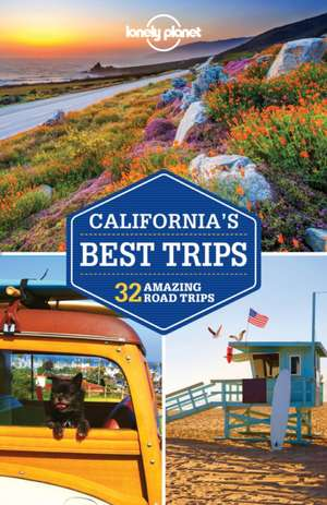 Lonely Planet California's Best Trips de Lonely Planet