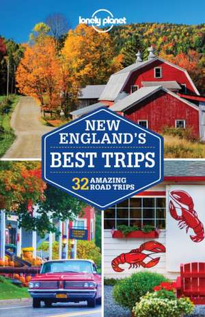 Lonely Planet New England's Best Trips de Lonely Planet