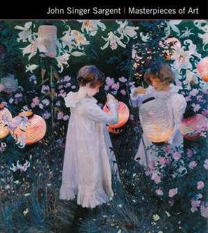 John Singer Sargent Masterpieces of Art