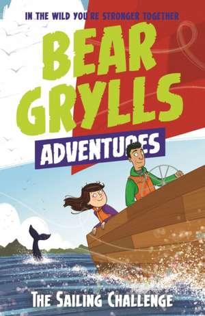 A Bear Grylls Adventure 12: The Sailing Challenge de Bear Grylls