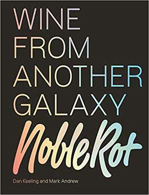 The Noble Rot Book: Wine from Another Galaxy imagine