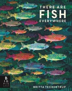 Haworth, K: There are Fish Everywhere de Katie Haworth