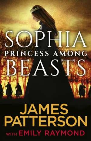 Sophia, Princess Among Beasts de James Patterson