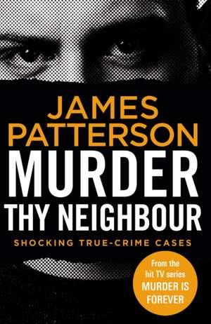 Murder Thy Neighbour de James Patterson