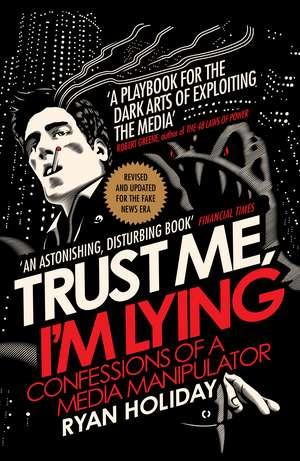 Trust Me, I'm Lying de Ryan Holiday