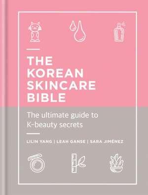 The Korean Skincare Bible de Lilin Yang