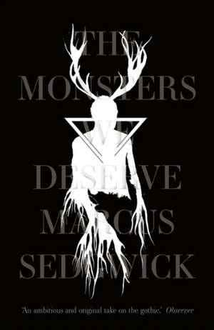The Monsters We Deserve de Marcus Sedgwick