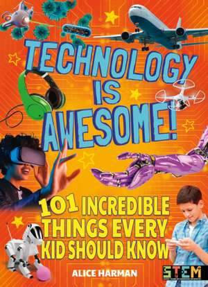 Technology Is Awesome de Alice Harman