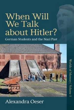 When Will We Talk About Hitler? de Alexandra Oeser