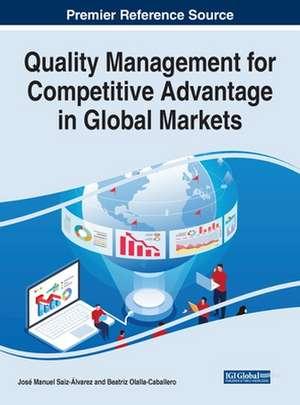 Quality Management for Competitive Advantage in Global Markets de Beatriz Olalla-Caballero