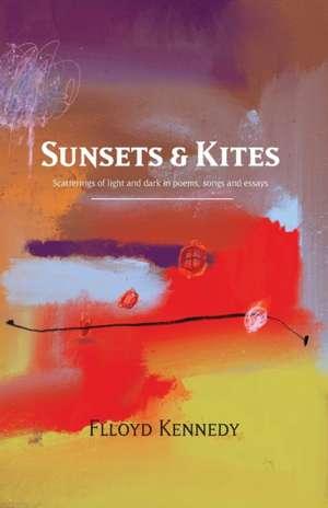 Sunsets and Kites de Flloyd Kennedy