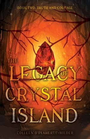 The Legacy of Crystal Island Book Two de Colleen O'Flaherty-Hilder