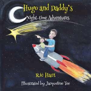 Hugo & Daddy's Night-time Adventures de Ric Hart