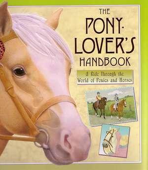 The Pony-Lover's Handbook de Libby Hamilton