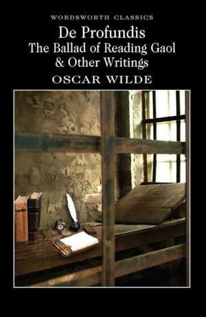 De Profundis:  The Ballad of Reading Gaol & Other Writings de Oscar Wilde